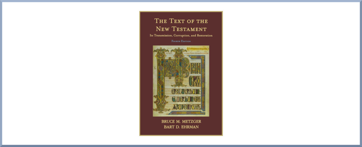 "Book Thoughts #4: ""The Text of the New Testament"" by Bruce M. Metzger and Bart D. Ehrman"